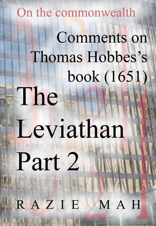 Comments on Thomas Hobbes Book (1651) The Leviathan Part 2