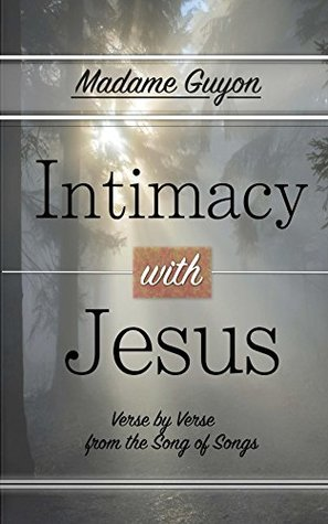 Intimacy with Jesus: Verse by Verse from the Song of Songs