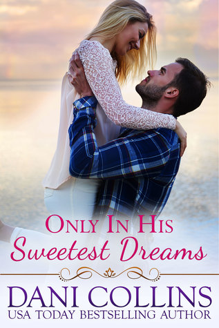 Only In His Sweetest Dreams by Dani Collins