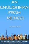 An Englishman From Mexico