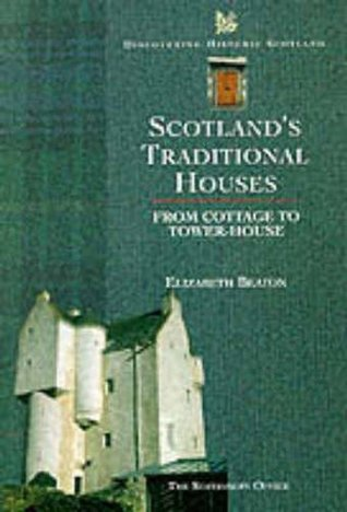 Scotland's Traditional Houses: Country, Town and Coastal Homes (Discovering Historic Scotland Series)