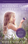 Waiting for Butterflies by Karen Sargent