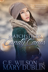 Matchsticks and Candy Canes by C.E.  Wilson