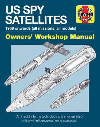 US Spy Satellites Owners' Workshop Manual