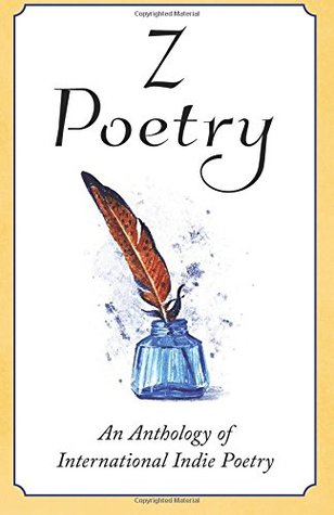 Z Poetry: An Anthology of International Indie Poetry