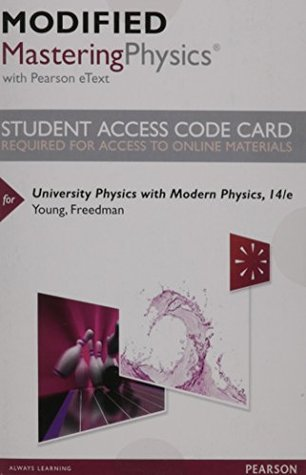 Modified MasteringPhysics with Pearson eText -- Standalone Access Card -- for University Physics with Modern Physics (14th Edition)