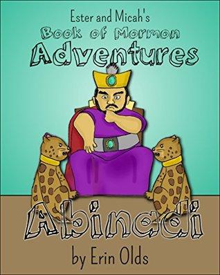 Abinadi (Ester and Micah's Book of Mormon Adventures 2)