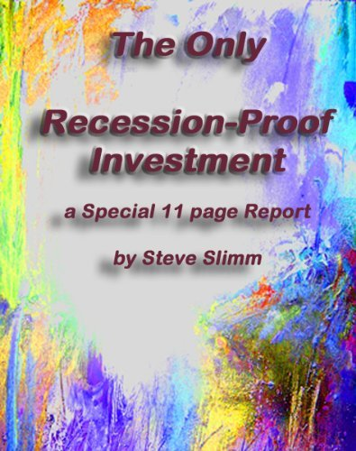 The Only Recession-Proof Investment - a Totally New Outlook
