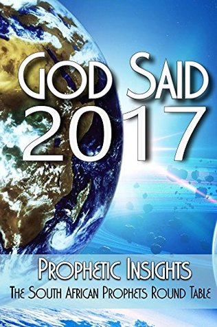 God Said 2017: Words from the Prophetic Round Table