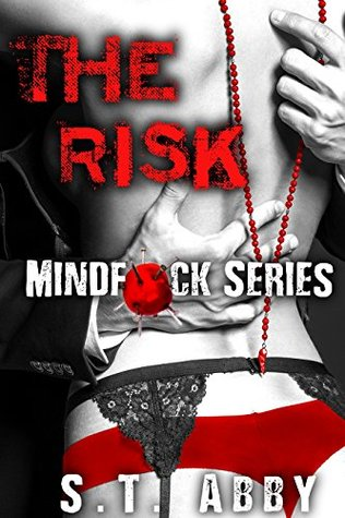 The Risk (Mindf*ck Series #1) by S.T. Abby