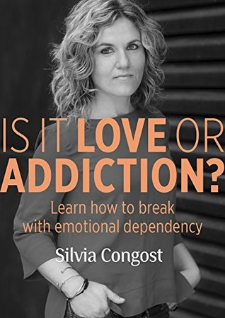 Is it love or addiction?: Learn how to break with emotional dependency