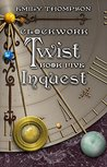 Inquest (Clockwork Twist #5)