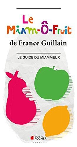 Le Miam-Ô-Fruit: Le Guide du Miammeur