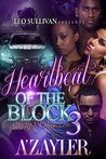 Heartbeat of the Block 3 by A'Zayler