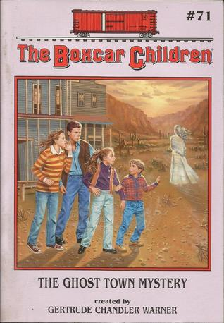 The Ghost Town Mystery (The Boxcar Children, # 71)