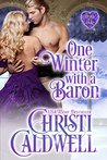 One Winter with a Baron by Christi Caldwell