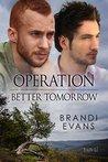 Operation Better Tomorrow by Brandi Evans