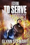To Serve and Protect by Glynn Stewart
