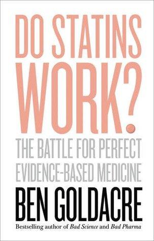 Do Statins Work?: The Battle for Perfect Evidence-Based Medicine