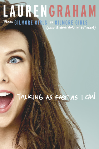 Talking as Fast as I Can by Lauren Graham thumbnail