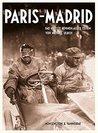 Paris - Madrid: Das größte Rennen aller Zeiten