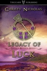 Legacy of Luck (The Druid's Brooch, #3)