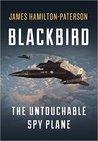Blackbird: The Untouchable Spy Plane