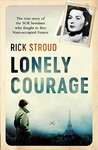 Lonely Courage by Rick Stroud