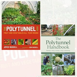 The Polytunnel Book and The Polytunnel Handbook 2 Books Bundle Collection - Fruit and Vegetables All Year Round