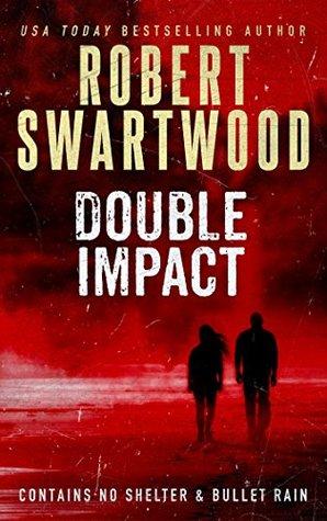 Double Impact (No Shelter & Bullet Rain)
