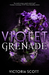 Violet Grenade by Victoria Scott