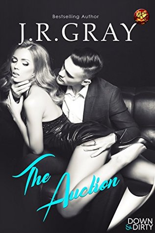 The Auction (Down & Dirty Book 4)