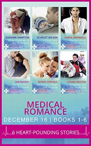 Medical Romance December 2016 Books 1-6: White Christmas for the Single Mum / A Royal Baby for Christmas / Playboy on Her Christmas List / The Army Doc's ... Single Dad (Mills & Boon e-Book Collections)