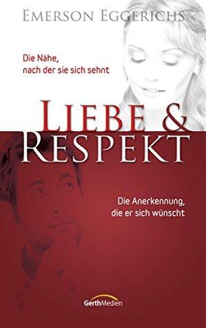 Liebe & Respekt: Die Nähe, nach der sie sich sehnt. Die Anerkennung, die er sich wünscht.