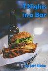 7 Nights in a Bar