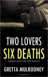 Two Lovers, Six Deaths