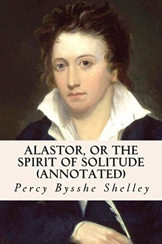 Alastor or the spirit of solitude by percy bysshe shelley fandeluxe PDF