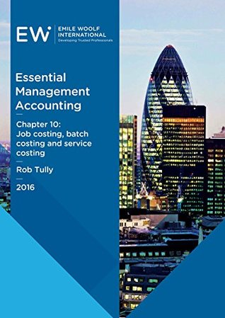 Essential Management Accounting - Chapter 10: Job costing, batch costing and service costing - 2016-17