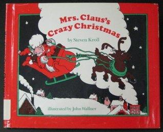 Mrs. Claus's Crazy Christmas
