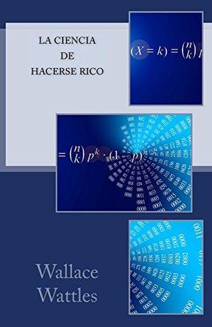 La Ciencia de Hacerse Rico: Conozca la Formula Exacta