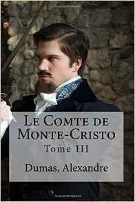 Le Comte de Monte-Cristo: Tome III