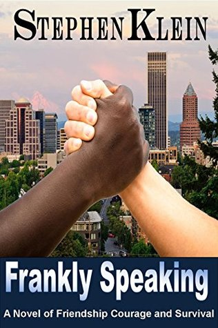 Frankly Speaking: A Novel of Friendship Courage and Survival