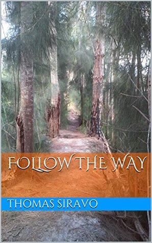 Follow the Way: An essay of the Tao Te Ching