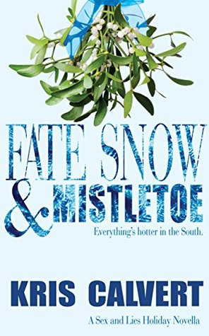 Fate, Snow & Mistletoe: A Sex and Lies Holiday Novella
