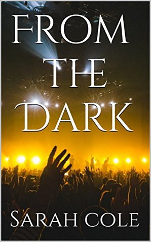 From the Dark (Fading to Light Duet Book 2)