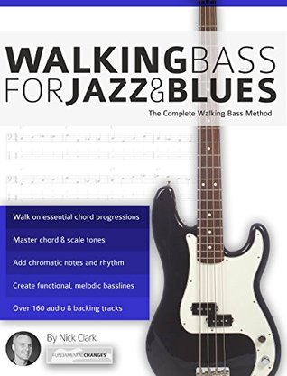 Walking Bass for Jazz and Blues: The Complete Walking Bass Method