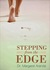 Stepping from the Edge