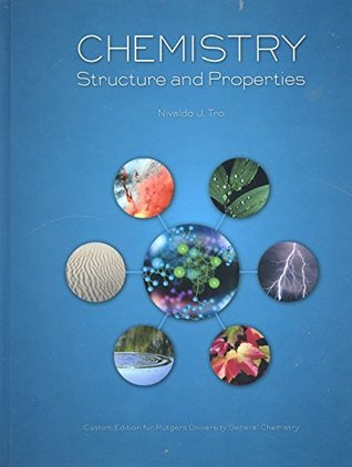 Chemistry: Structure and Properties Custom Edition for Rutgers University General Chemistry