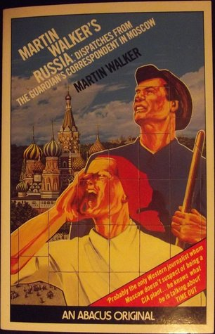 Martin Walker's Russia: Dispatches from The Guardian's Correspondent in Moscow