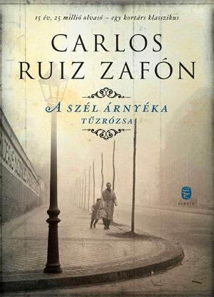 A szél árnyéka / Tűzrózsa (The Cemetery of Forgotten Books,  #1, #2.5)